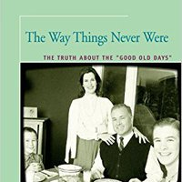 "##DOCX## The Way Things Never Were: The Truth About The ""Good Old Days"". Vision unico vuelos Stock travel Blimp libros"