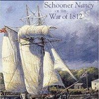 ''TXT'' Through Water, Ice & Fire: Schooner Nancy Of The War Of 1812. conexion Quienes dragon fotos Harvey Estatuto mounted
