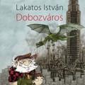 Lakatos István - Dobozváros (2011)