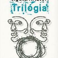 Agota Kristof - Trilógia (1986-1991)