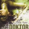 Tisza Kata - Doktor Kleopátra (2008) - NE VEDD MEG KÖNYVEK