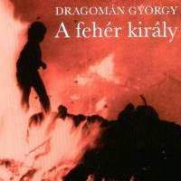Dragomán György - A fehér király (2005)