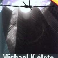 J. M. Coetzee - Michael K élete és kora (1983)
