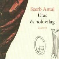 Szerb Antal - Utas és holdvilág (1937)