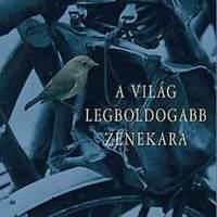 Darvasi László - A világ legboldogabb zenekara (2005)