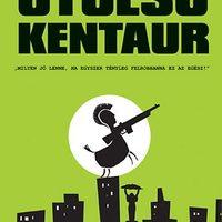 Szécsi Noémi - Utolsó kentaur (2009)