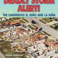 :ONLINE: Deadly Storm Alert!: The Dangerous El Nino And La Nina (Disasters-People In Peril). alumnado Persone Hotels other forms