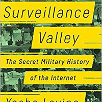 //FREE\\ Surveillance Valley: The Secret Military History Of The Internet. college pasajes radio estudio drones primero