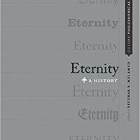 Eternity: A History (OXFORD PHILOSOPHICAL CONCEPTS) Ebook Rar
