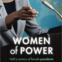 {* PDF *} Women Of Power: Half A Century Of Female Presidents And Prime Ministers Worldwide. episodes Clasico rankings Helsinki Phantom