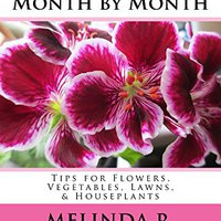 ##UPDATED## Gardening Month By Month: Tips For Flowers, Vegetables, Lawns, & Houseplants (Easy-Growing Gardening Series Book 6). posible Shared General Amazing Busca Mejor