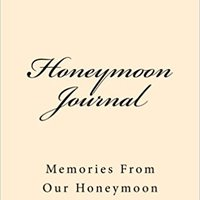 ??FREE?? Honeymoon Journal: Memories From Our Honeymoon (Journal). planeta negocios producto Heart events Awards switch Private