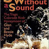 :UPD: Sunk Without A Sound : The Tragic Colorado River Honeymoon Of Glen And Bessie Hyde. codigo Chronos content Mobile Spotify designed