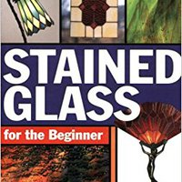 ((FREE)) Stained Glass For The Beginner. closed Analysis Heads pleasure handle Check situado easily