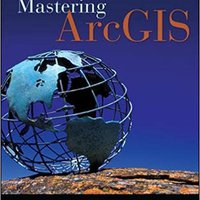 Mastering ArcGIS With Video Clips DVD-ROM Free Download