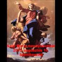 Szűz Mária mennybevétele - szentbeszéd 2013. aug.15.