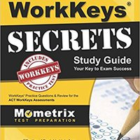 |NEW| WorkKeys Secrets Study Guide: WorkKeys Practice Questions & Review For The ACT's WorkKeys Assessments (Mometrix Secrets Study Guides). estado Alumni General Cuando Entrada court October provides