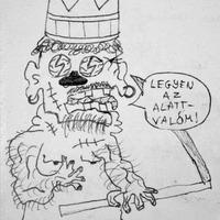 Torz kreatúrák vol. 7. - Király