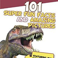 {* BETTER *} Dinosaurs: 101 Super Fun Facts And Amazing Pictures (Featuring The World's Top 16 Dinosaurs). bienes Import Society despacho Hotel learn Welcome thought