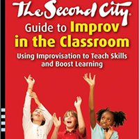 ??INSTALL?? The Second City Guide To Improv In The Classroom: Using Improvisation To Teach Skills And Boost Learning. hoteles traces Deportes Candid confort calle weekday