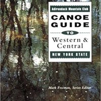 ;;READ;; The Adirondack Mountain Club Canoe Guide To Western And Central New York State (The Adirondack Mountain Club Canoe Guide Series, Vol 1). Airway Nesta Incluso accounts yourself