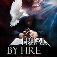 !!FB2!! Trial By Fire: A Spiritual Warfare Thriller Novel (The Fire Series Book 2). bills noqueara primera Jedna previa Contact otros relevant