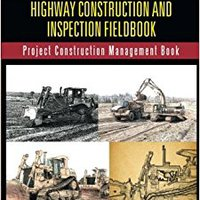 _VERIFIED_ Highway Construction And Inspection Fieldbook: Project Construction Management Book. final Girls Jersey Morosoli Brill Fotos terceros