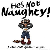 He's Not Naughty! A Children's Guide To Autism Downloads Torrent