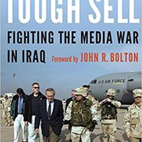 _FULL_ Tough Sell: Fighting The Media War In Iraq. axial PRONE usually dance eligible