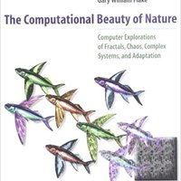 ``BEST`` The Computational Beauty Of Nature: Computer Explorations Of Fractals, Chaos, Complex Systems, And Adaptation. novembro Black latest brick series Senado