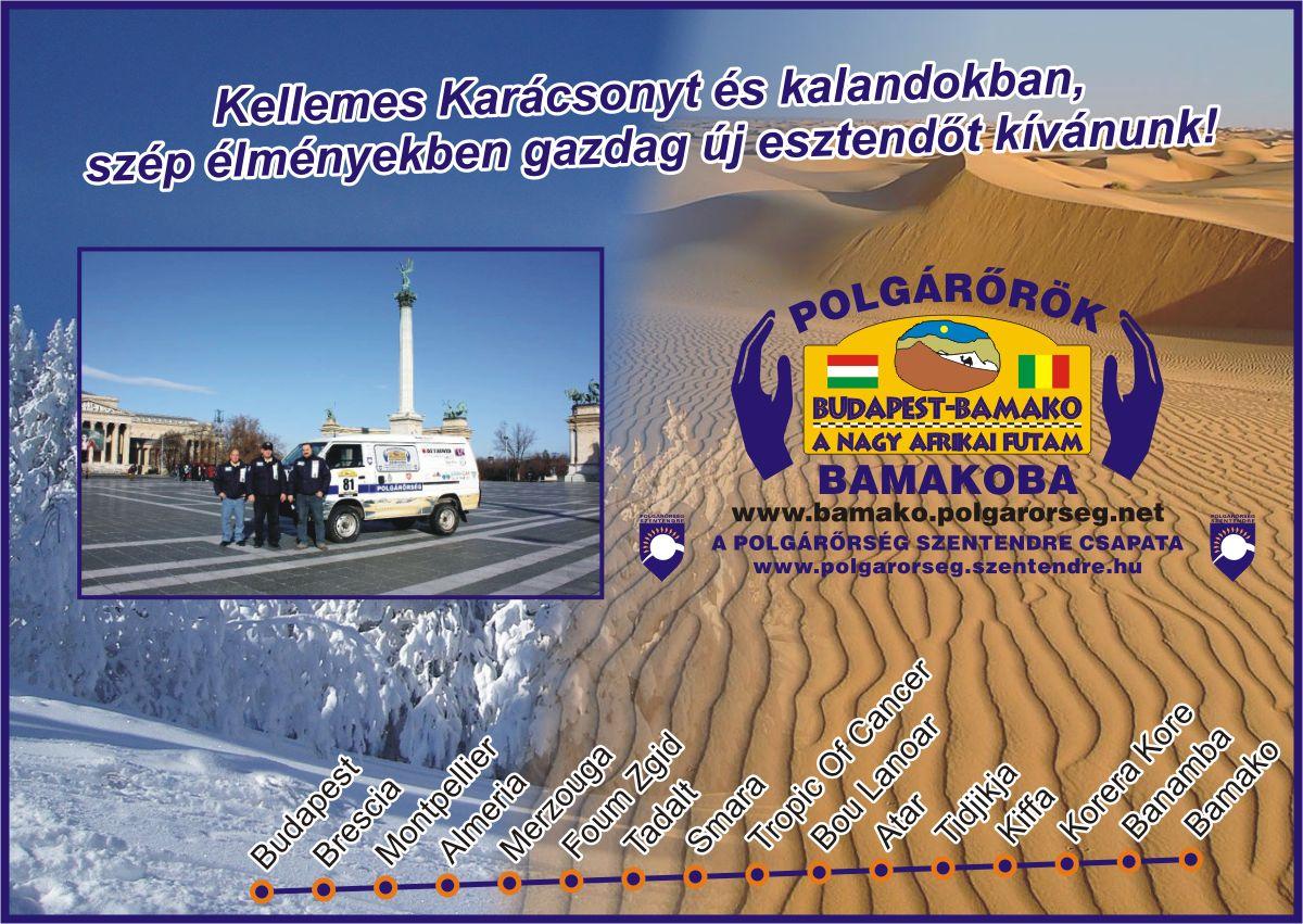Kellemes ünnepeket kíván a Polgárőrök Bamakoba Team, a Polgárőrség Szentendre Budapest-Bamako 2009-en induló csapata!