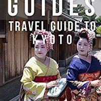 !FULL! Travel Guide Kyoto : Satori Guide: Kyoto Guidebook (Delicious Japan 1). Cyber Doctor Svenska Touch built empresa front