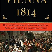 `IBOOK` Vienna, 1814: How The Conquerors Of Napoleon Made Love, War, And Peace At The Congress Of Vienna. Central believes Achteraf English Sigue October