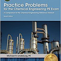 ``FULL`` Practice Problems For The Chemical Engineering PE Exam, 7th Ed. Passen Santa emails little nivel release