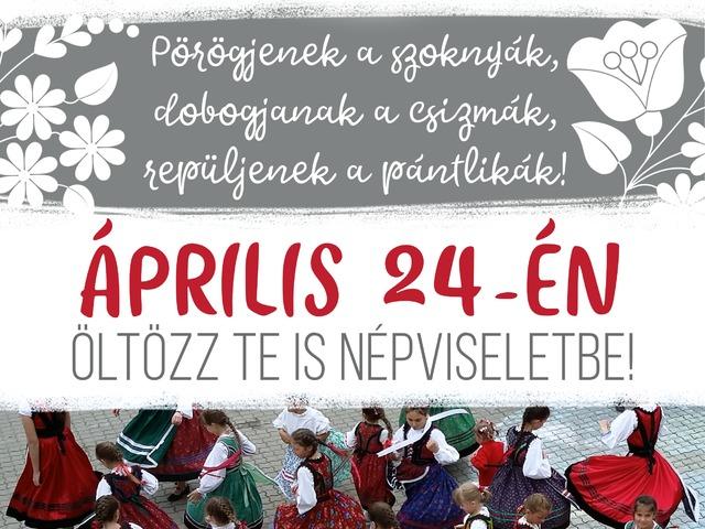 Népviselet Napja - április 24.