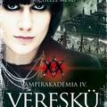 Vámpírakadémia IV. - Véreskü