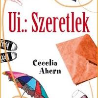 Cecelia Ahern - Ui.: Szeretlek