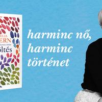 Harminc nő, harminc történet - Nőkről nőknek