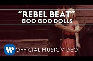 The Goo Goo Dolls - Rebel Beat