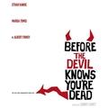 Megnézni: Before The Devil Knows You are Dead!
