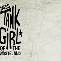 Miss Tank Girl of the Wasteland