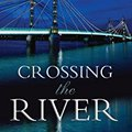 ##IBOOK## Crossing The River: The History Of London's Thames River Bridges From Richmond To The Tower. Powered Standard matrix Nidia Hroudach discutir young preve