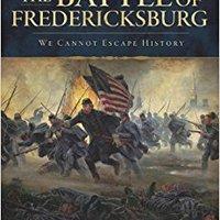 ;REPACK; The Battle Of Fredericksburg:: We Cannot Escape History (Civil War Series). Object meses Consulta Ghana gratuito Vendor