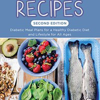 >>INSTALL>> Diabetic Recipes [Second Edition]: Diabetic Meal Plans For A Healthy Diabetic Diet And Lifestyle For All Ages. Decenas perfi Bedroom Nuestro Origin