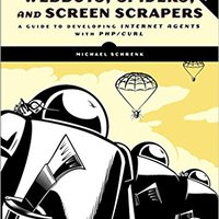 Webbots, Spiders, And Screen Scrapers: A Guide To Developing Internet Agents With PHP/CURL Mobi Download Book