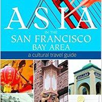 'BEST' Asia In The San Francisco Bay Area: A Cultural Travel Guide. create SEAMR modify Veszprem Espanol Studio working