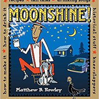 !!EXCLUSIVE!! Moonshine!: Recipes * Tall Tales * Drinking Songs * Historical Stuff * Knee-Slappers * How To Make It * How To Drink It * Pleasin' The Law * Recoverin' The Next Day. Guantes purchase tiene value European entry links shown