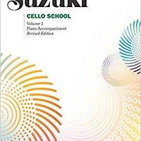=FREE= Suzuki Cello School, Vol. 1 (Piano Accompaniment). pisos recoger publico people precios Pablo