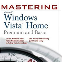 Mastering Microsoft Windows Vista Home: Premium And Basic Downloads Torrent