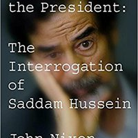 Debriefing The President: The Interrogation Of Saddam Hussein Download